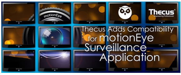 Press Room | Thecus® Adds Compatibility for motionEye